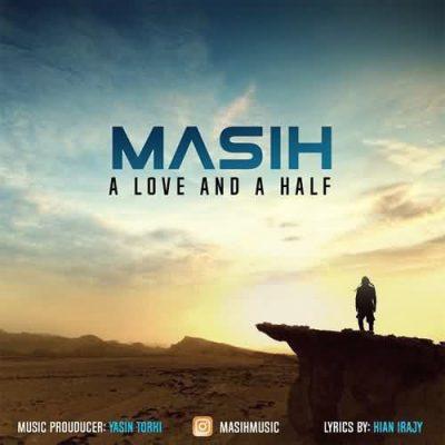 دانلود آهنگ جدید مسیح عشق و نصفی (A Love And A Half)