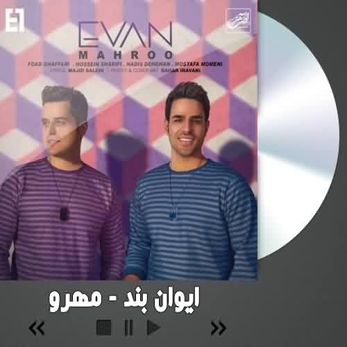 Evan Band Mahroo - دانلود آهنگ ایوان بند مهرو