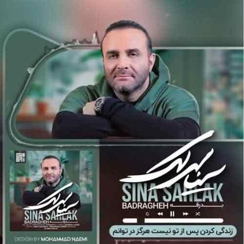 Sina Sarlak Music Badragheh - دانلود آهنگ سینا سرلک بدرقه