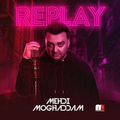 دانلود آلبوم جدید Replay از مهدی مقدم