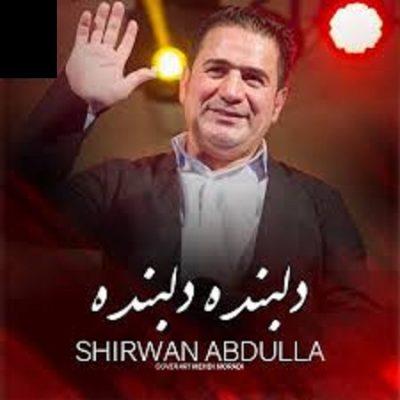 دانلود آهنگ کردی دلبنده دلبنده از شیروان عبدالله