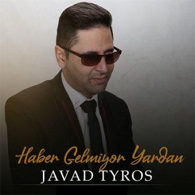دانلود آهنگ ترکی هابر گلمیور یاردان از جواد تایروس